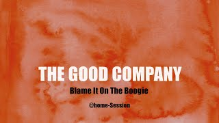 THE GOOD COMPANY - Blame It On The Boogie @ Homeoffice 2020