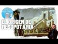 Mesopotamia I: la aparición de la escritura y de las ciudades-estado