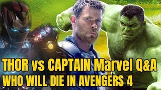 Q&A Who Will die in Avengers 4 HULK Solo movie Thor vs Captain Marvel