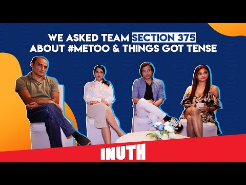 We Asked Team Section 375 About #MeToo & Things Got Tense | Akshaye Khanna, Richa Chadha Mp3