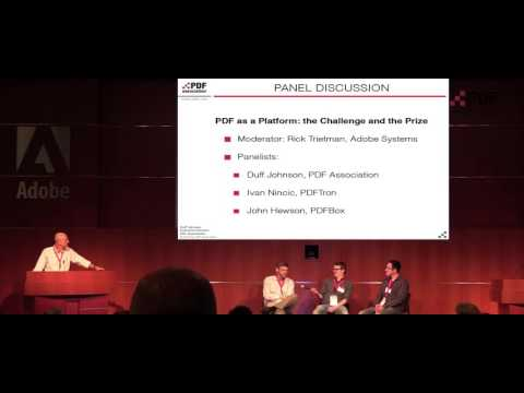 PDF as a Platform - the Challenge and the Prize - Panel Discussion
