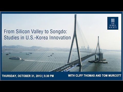 From Silicon Valley to Songdo: Studies in U.S.-Korea Innovation