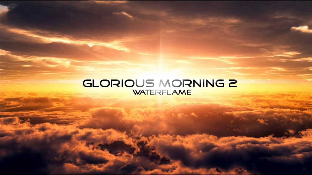 Waterflame  Glorious Morning 2  YouTube