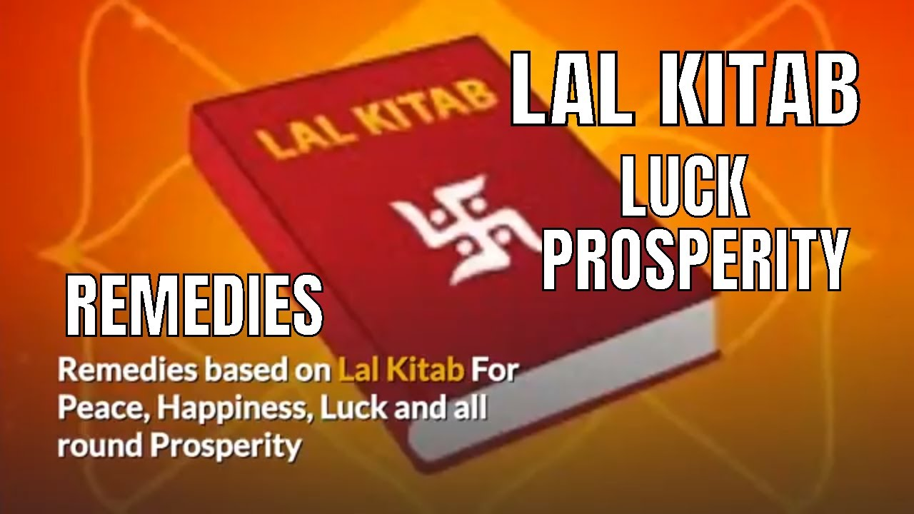 Lal Kitab Remedies for Peace, Happiness, Luck and all round Prosperity