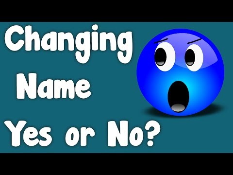 Should I Change My Name or Not!?