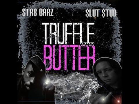 TRUFFLE BUTTER (Remix) - BarZinatra (aka Str8Barz) x SLUT STUD