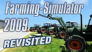 Farming Simulator 2009 REVISITED!