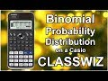 Casio Classwiz - Binomial Probability Distribution using Calculator FX-991EX FX991EX for A Level IB