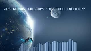 Jess Glynne, Jax Jones - One Touch (Nightcore) Video