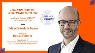 Les Entretiens du CFI : l'attractivité de la France avec Marc LHERMITTE