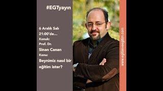 """#EGTyayın 6 Aralık 2016 - Prof. Dr. Sinan Canan - """"Beynimiz nasıl bir eğitim ister?"""""""