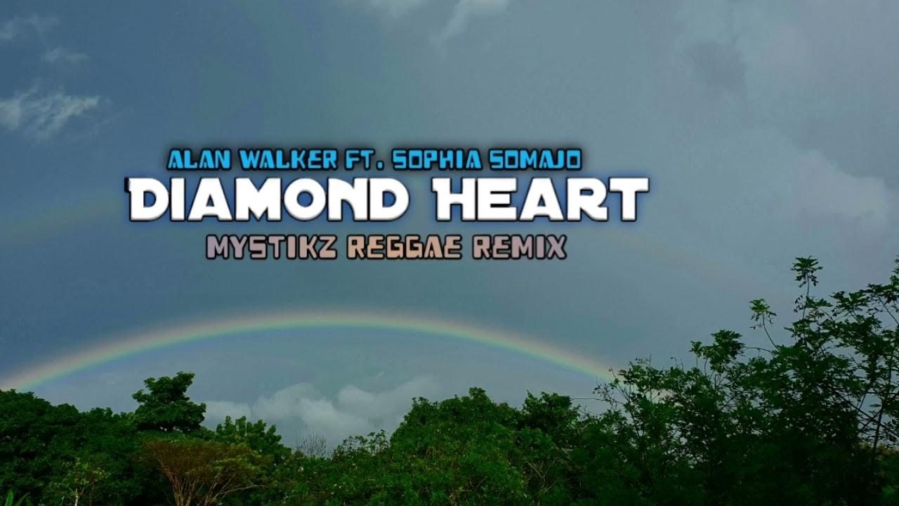 Download Alan Walker - Diamond Heart ft. Sophia Somajo (Mystikz Reggae Remix)
