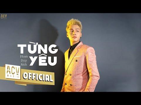 Từng Yêu - Phan Duy Anh | MV LYRICS