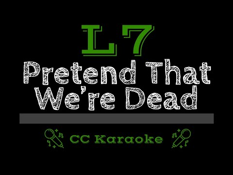 L7   Pretend That We're Dead CC Karaoke Instrumental