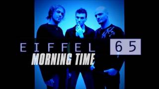 Eiffel 65 - Morning Time