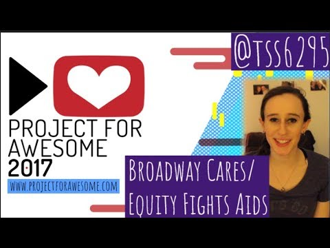 Project for Awesome 2017: Broadway Cares/Equity Fights Aids | VLOGNUKKAH 2017 DAY 4 | tss6295