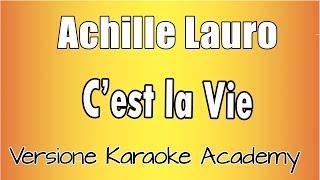 Achille Lauro - C'est la vie (Versione Karaoke Academy Italia)