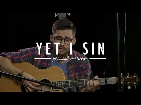 Yet I Sin - Jason Waller