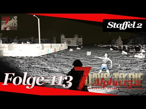 7 days to die Alpha 15.2 # Staffel2 Folge 113 # 2 neue Städte # Deutsch German Gameplay