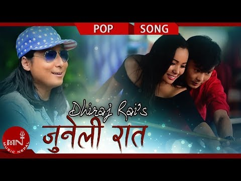 Juneli Raat - Dhiraj Rai Ftra Rai, Anjana Rai & Merina Tumsa | New Nepali Pop Song 2075/2018