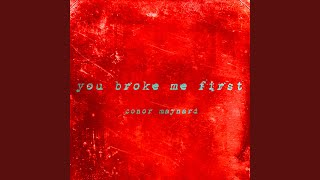 You Broke Me First YouTube Videos