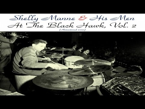Shelly Manne & His Men - At the Black Hawk, Vol. 2 - Remastered 2016