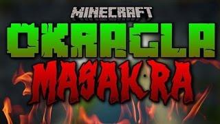Minecraft Okrągła Masakra #5 Koniec Świata