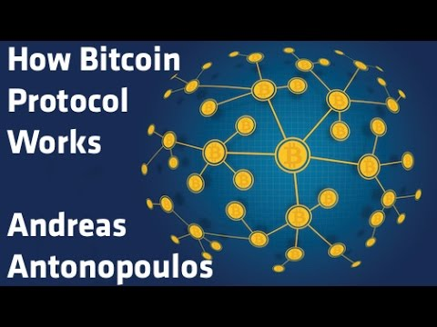 """How Bitcoin Protocol Works"" - Andreas Antonopoulos"