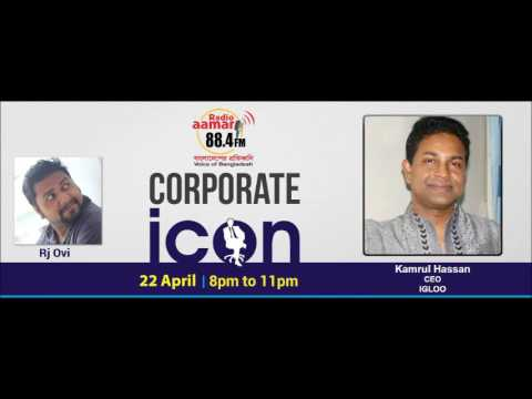 "CORPORAET ICON WITH ""KAMRUL HASSAN-CEO OF IGLOO"" RADIO AAMAR 88.4FM"