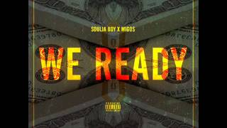 Soulja Boy Ft. Migos - We Ready (Instrumental)