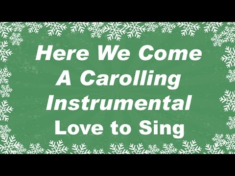 Here We Come A Carolling Instrumental Christmas  Music | Christmas Karaoke Sing Along Lyrics