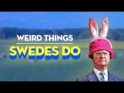 WEIRD THINGS SWEDES DO