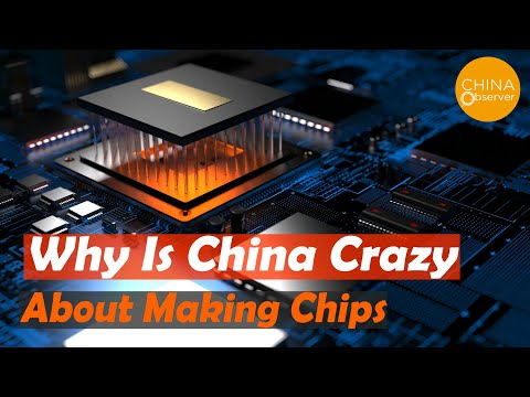 Shocked! Why is China Crazy at Making Chips?