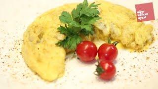 Mükemmel Omlet Yapmanın En İnce Detayları (Nefis Yemek Tarifleri)
