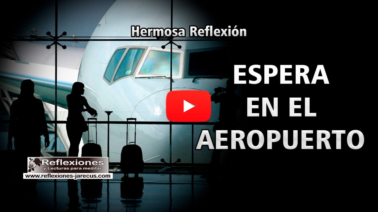 Espera en el aeropuerto reflexiones de la vida youtube for Cajeros en el aeropuerto