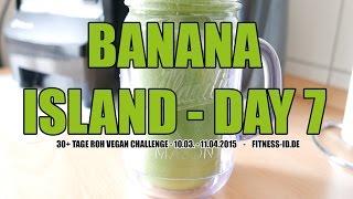 30 Bananen pro Tag und mehr ! | BANANA ISLAND TAG 7 | FITNESS-ID.DE