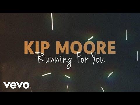Kip Moore - Running For You (Lyric Video)