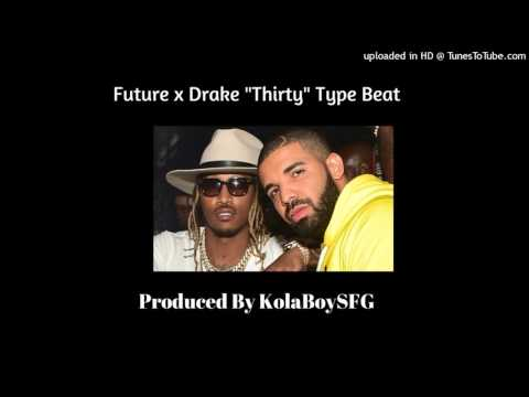 """""""Thirty"""" Drake X Future Type Beat"""