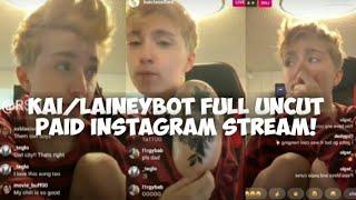 Kai/Laineybot Secret Paid Livestream Full & Uncut!