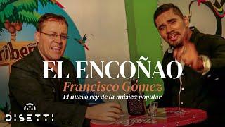 """Video El Encoñao - Francisco Gómez """"El Nuevo Rey de la Música Popular"""" y Jumalano download MP3, 3GP, MP4, WEBM, AVI, FLV Mei 2018"""