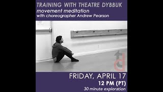 Movement Meditation with Andrew Pearson – TRAINING WITH THEATRE DYBBUK