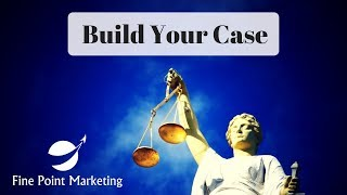 Build The Case For Your Business | Educate Your Prospects | Fine Point Marketing
