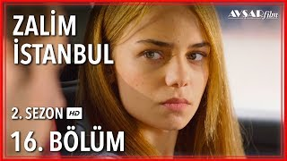 Zalim İstanbul 16. Bölüm (Tek Parça)