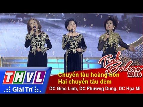 THVL | Tình Bolero 2016 – Tập 12: Chuyến tàu hoàng hôn – DC Họa Mi, DC Phương Dung, DC Giao Linh