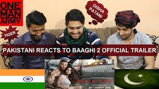 Pakistani Reacts to Baaghi 2 Official Trailor | Tiger shroff | DIsha Patani | Ahmed Khan