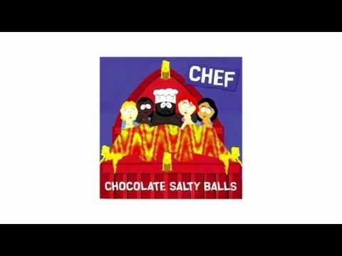 Chef Chocolate Salty Balls South Park (lyrics in description)