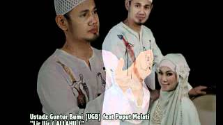 Download Video Ustadz Guntur Bumi ( UGB ) feat Puput Melati - Lir Ilir ( ALLAHU ).mp4 MP3 3GP MP4