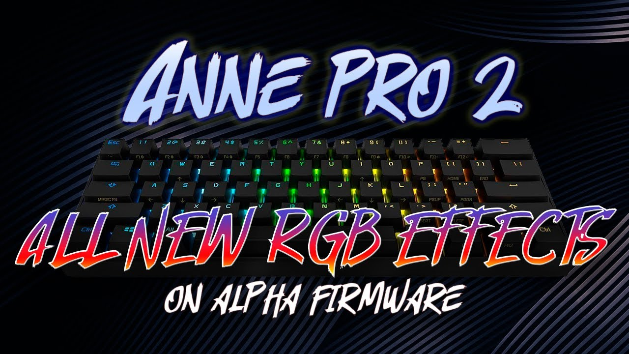 Anne Pro 2 All New Effects Backlight Effects Youtube