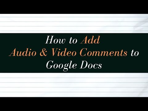 How to Add Video and Audio Comments to Google Documents
