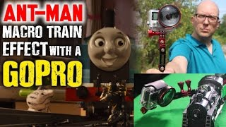 GoPro + Lionel Train + Macro Filter = Ant Man! Shooting extreme closeups with WonderPana GO